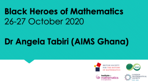 Thumbnail for entry Black Heroes of Mathematics Conference: Dr Angela Tabiri (AIMS Ghana)