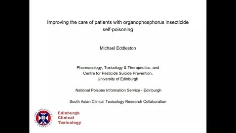 Thumbnail for entry Acute Care Edinburgh  - Michael Eddleston - Improving the care of patients with organophosphorus insecticide self-poisoning