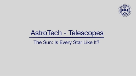 Thumbnail for entry AstroTech - Telescopes - The sun: Is every star like it?