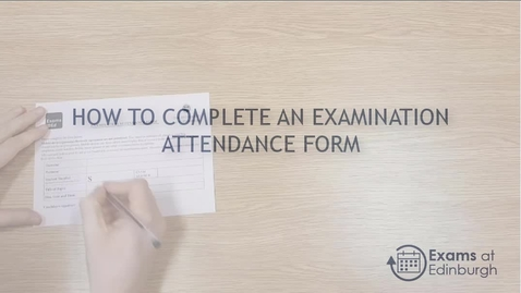 Thumbnail for entry How to complete an examination attendance form