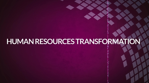 Thumbnail for entry The HR Transformation Programme – Detailed Design and Process Workshops for Attendees