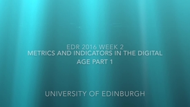 Thumbnail for entry EDR 2016 Week 2 Metrics and Indicators full class recording