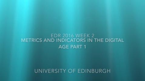 Thumbnail for entry EDR 2016 Week 2 Metrics and Indicators full class recording