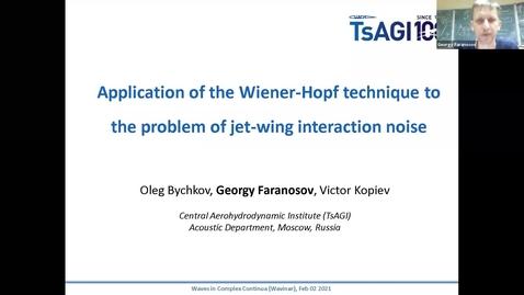 Thumbnail for entry Waves in Complex Continua (Wavinar) - Georgy Faranosov, (TsAGI, Russia)