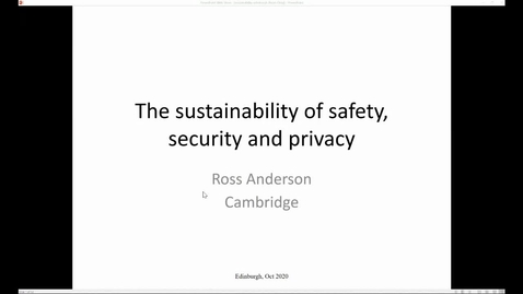 Thumbnail for entry The Sustainability of Safety, Security and Privacy | Professor Ross Anderson | Distinguished Lecture | School of Informatics