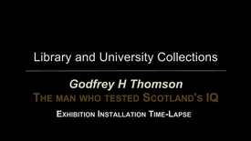 Thumbnail for entry Godfrey H Thomson Exhibition Installation Time-Lapse