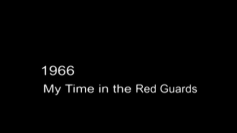 Thumbnail for entry 1966 My Time in the Red Guards