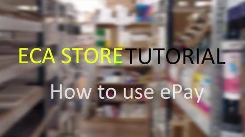 Thumbnail for entry ECA  STORE - ePay Tutorial