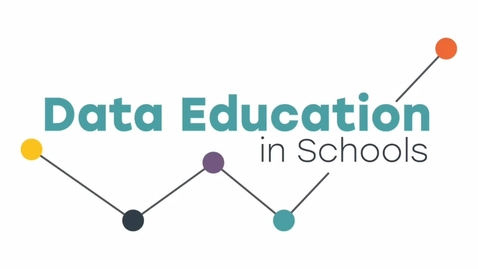 Thumbnail for entry Data Education in Schools