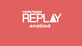 Thumbnail for entry Media Hopper Replay Enabled