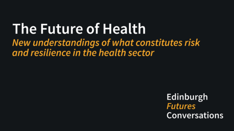 Thumbnail for entry New understandings of what constitutes risk and resilience in the health sector