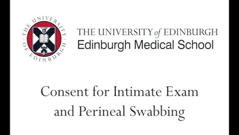 Thumbnail for entry Consent for Intimate Exam and Perineal Swabbing