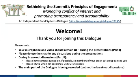 Thumbnail for entry Presentations from the UN Food Systems Summit Independent Dialogue: Rethinking the Summit's Principles of Engagement
