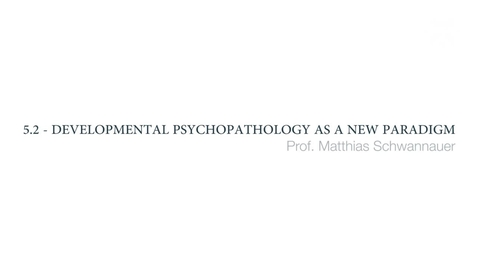 Thumbnail for entry Clinical Psychology of Children and Young People - Developmental psychopathology as a new paradigm