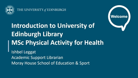Thumbnail for entry Introduction to University of Edinburgh Library for MSc Physical Activity for Health