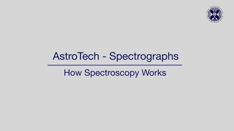 Thumbnail for entry AstroTech -  Spectrographs - How spectroscopy works