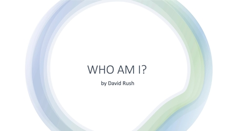Thumbnail for entry Who Am I - David Rush