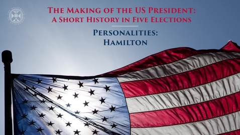 Thumbnail for entry The Making of the US President - A short history in five elections - Personalities - Hamilton