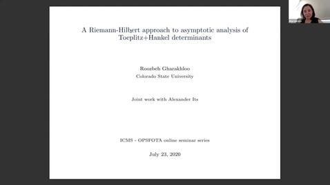 Thumbnail for entry A Riemann-Hilbert approach to asymptotic analysis of Toeplitz+Hankel determinants - Roozbeh Gharakhloo