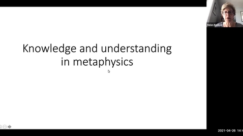 Thumbnail for entry Perspectival Realism - Day 1 - Session 1 - Helen Beebee -  Knowledge and Understanding in Metaphysics