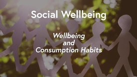 Thumbnail for entry Social Wellbeing MOOC WK2 - Wellbeing & Consumption Habits