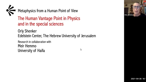 Thumbnail for entry Perspectival Realism - Day 1 - Session 3 - Orly Shenker -  The Human Vantage Point in Physics and in the Special Sciences