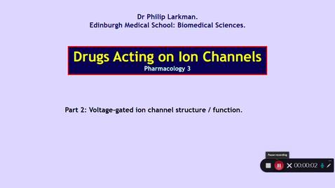 Thumbnail for entry Pharmacology 3: Drugs Acting on Ion Channels Part 2 Dr Phil Larkman