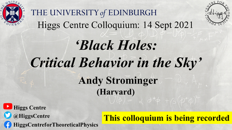 Thumbnail for entry Higgs Centre Colloquium: Andy STROMINGER 'Black Holes: Critical Behavior in the Sky'