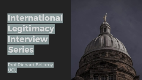 Thumbnail for entry International Legitimacy Interview: Prof Richard Bellamy