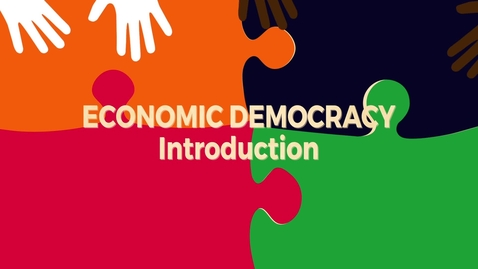 Thumbnail for entry Economic Democracy Block6 v1: Introduction