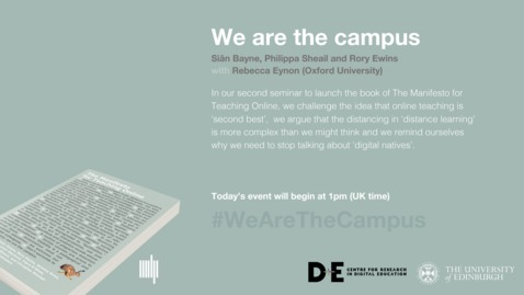 Thumbnail for entry Event 2 The Manifesto for Teaching Online: we are the campus