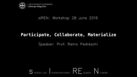 Thumbnail for entry Remo Pedreschi - Participate, Collaborate, Materialize