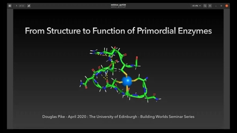Thumbnail for entry Douglas Pike - FROM STRUCTURE TO FUNCTION OF PRIMORDIAL ENZYMES