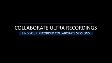 Thumbnail for entry Find your recorded sessions in collaborate