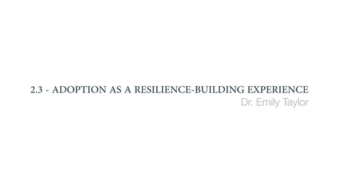 Thumbnail for entry Clinical Psychology of Children and Young People - Adoption as a resilience-building experience