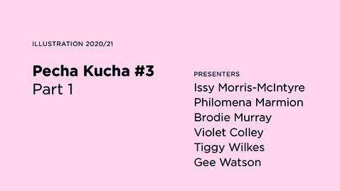 Thumbnail for entry Pecha Kucha #3 / Part 1