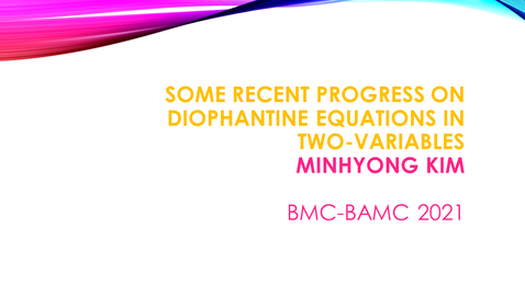 Thumbnail for entry BMC BAMC 2021 Minhyong Kim