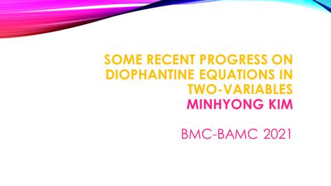 Thumbnail for entry BMC BAMC 2021 Minhyong Kim