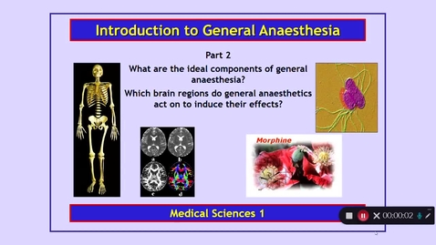 Thumbnail for entry Medical Sciences 1: Introduction to General Anaesthesia Part 2 Dr Phil Larkman