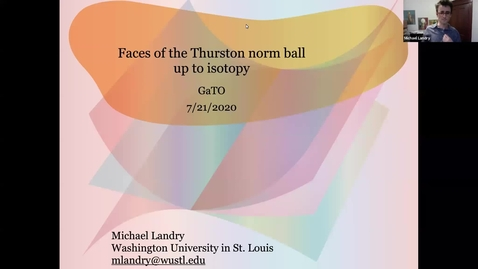 Thumbnail for entry Faces of the Thurston norm ball up to isotopy - Michael Landry