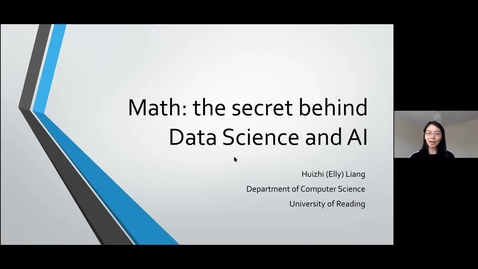 Thumbnail for entry Maths: the secret behind Data Science and AI - Huizhi Liang