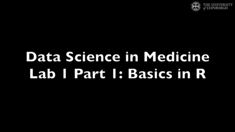 Thumbnail for entry Data Science in Medicine Lab 1: Basics in R