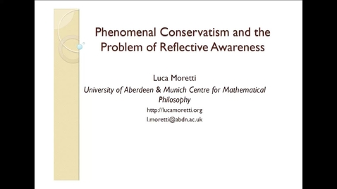 Thumbnail for entry Luca Moretti: Phenomenal Conservatism and the Problem of Reflective Awareness