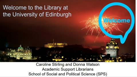 Thumbnail for entry Welcome to the University of Edinburgh Library - Welcome Week session for SPS postgraduates