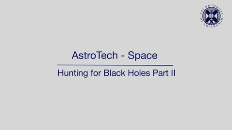 Thumbnail for entry AstroTech - Space - Hunting for black holes - Part 2