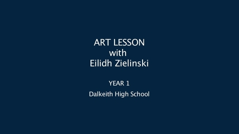 Thumbnail for entry Art Lesson with Eilidh Zielinski, Dalkeith High School