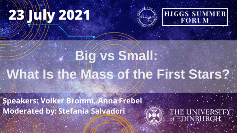 """Thumbnail for entry Higgs Summer Forum: """"Big vs Small: What Is the Mass of the First Stars?"""""""