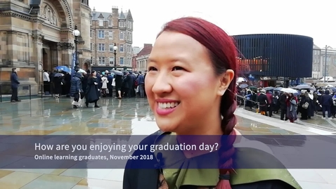 Thumbnail for entry How are you enjoying your graduation day? Online learners at Winter Graduation, November 2018
