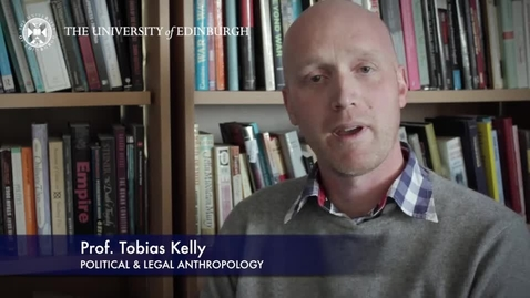 Thumbnail for entry Tobias Kelly - Political & Legal Anthropology- Research In A Nutshell - School of Social and Political Science-28/01/2016