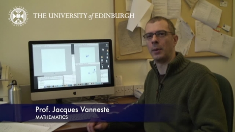 Thumbnail for entry Jacques Vanneste- Mathematics- Research In A Nutshell - School of Mathematics -26/01/2012